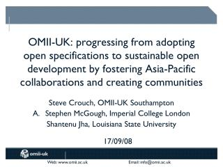 Steve Crouch, OMII-UK Southampton Stephen  McGough , Imperial College London