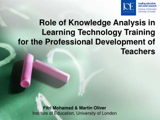 Fitri Mohamad & Martin Oliver Institute of Education, University of London