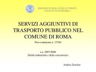 SERVIZI AGGIUNTIVI DI TRASPORTO PUBBLICO NEL COMUNE DI ROMA