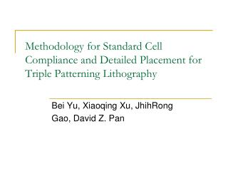 Methodology for Standard Cell Compliance and Detailed Placement for Triple Patterning Lithography