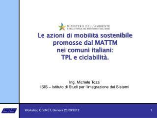 Le azioni di mobilità sostenibile promosse dal MATTM  nei comuni italiani:  TPL e  ciclabilità .