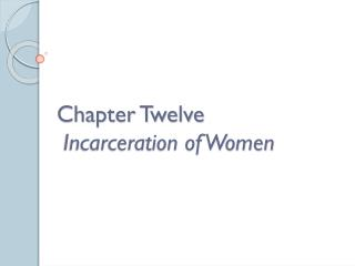 Chapter Twelve  Incarceration of Women