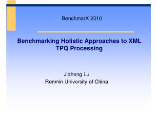 Benchmarking Holistic Approaches to XML TPQ Processing