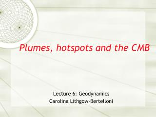 Plumes, hotspots and the CMB