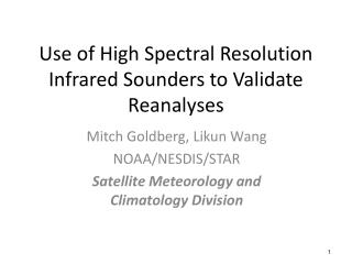 Use of High Spectral Resolution Infrared Sounders to Validate Reanalyses