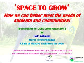 ' SPACE TO GROW ' How we can better meet the needs of students and communities!