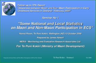 Seminar No 1  �Some National and Local Statistics on Maori and Non-Maori Participation in ECS�