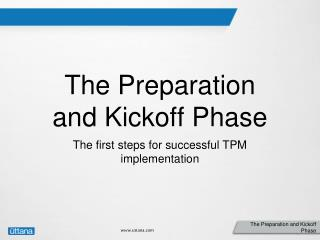 The Preparation and Kickoff Phase