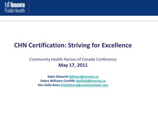CHN Certification: Striving for Excellence Community Health Nurses of Canada Conference