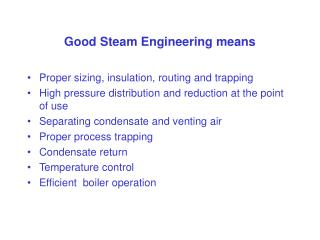 Good Steam Engineering means