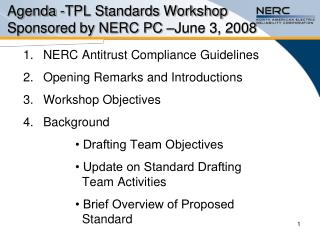 Agenda -TPL Standards Workshop  Sponsored by NERC PC –June 3, 2008