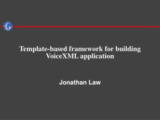 Template-based framework for building VoiceXML application