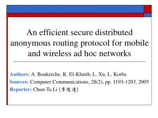 An efficient secure distributed anonymous routing protocol for mobile and wireless ad hoc networks