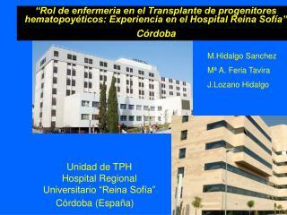 """Unidad de TPH       Hospital Regional Universitario """"Reina Sofía"""""""