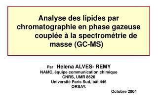 Par    Helena ALVES- REMY NAMC, équipe communication chimique CNRS, UMR 8620