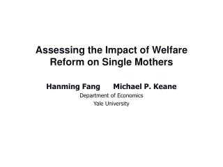 Assessing the Impact of Welfare  Reform on Single Mothers