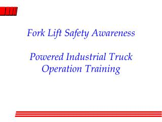 Fork Lift Safety Awareness  Powered Industrial Truck Operation Training