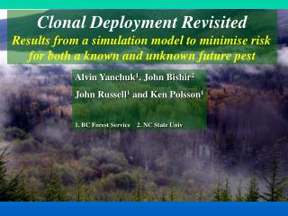 Clonal Deployment Revisited Results from a simulation model to minimise risk
