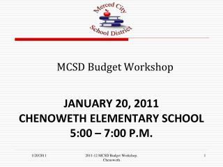 January 20, 2011 Chenoweth Elementary School 5:00 – 7:00 p.m.