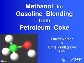Methanol   for Gasoline  Blending from Petroleum  Coke