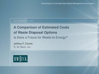 A Comparison of Estimated Costs  of Waste Disposal Options Is there a Future for Waste-to-Energy?