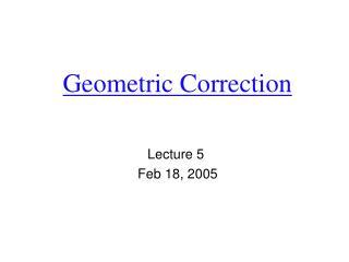 Geometric Correction