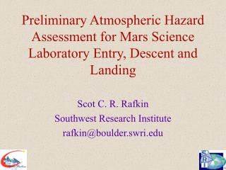 Preliminary Atmospheric Hazard Assessment for Mars Science Laboratory Entry, Descent and Landing