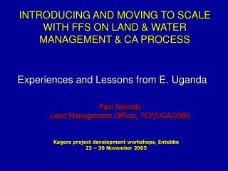 INTRODUCING AND MOVING TO SCALE WITH FFS ON LAND & WATER MANAGEMENT & CA PROCESS