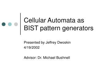 Cellular Automata as BIST pattern generators