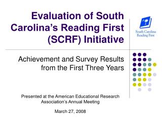 Evaluation of South Carolina's Reading First (SCRF) Initiative