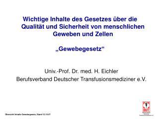 Univ.-Prof. Dr. med. H. Eichler Berufsverband Deutscher Transfusionsmediziner e.V.