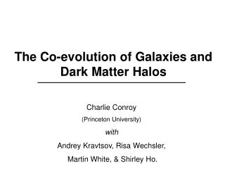 The Co-evolution of Galaxies and Dark Matter Halos