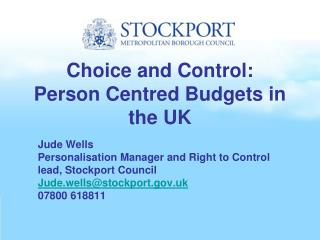 Choice and Control:  Person Centred Budgets in the UK