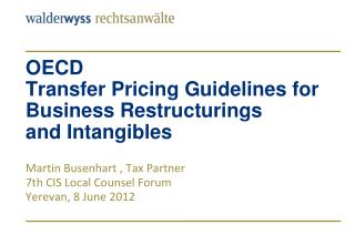 OECD  Transfer Pricing Guidelines for  Business Restructurings  and Intangibles