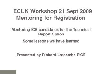 ECUK Workshop 21 Sept 2009   Mentoring for Registration