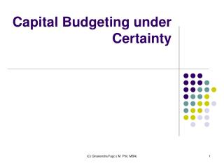 Capital Budgeting under Certainty
