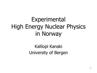 Experimental  High Energy Nuclear Physics  in Norway