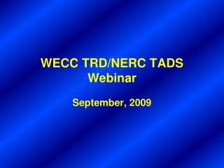 WECC TRD/NERC TADS Webinar