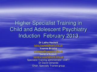 Higher Specialist Training in Child and Adolescent Psychiatry Induction  February 2013