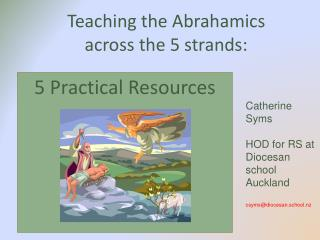 Teaching the  Abrahamics  across the 5 strands: