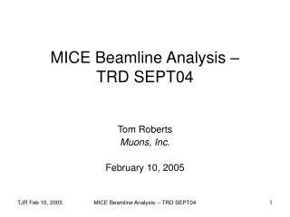 MICE Beamline Analysis –  TRD SEPT04