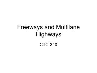 Freeways and Multilane Highways
