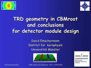 TRD geometry in CBMroot and conclusions  for detector module design