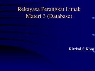 Rekayasa Perangkat Lunak Materi 3 (Database)