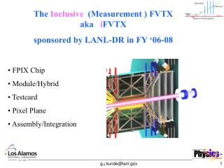 The  Inclusive   (Measurement ) FVTX aka    i FVTX  sponsored by LANL-DR in FY '06-08