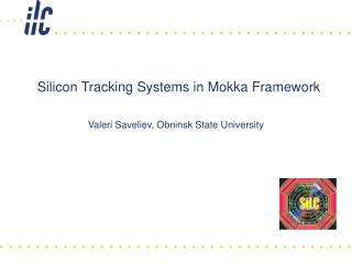 Silicon Tracking Systems in Mokka Framework
