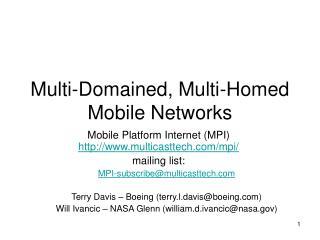 Multi-Domained, Multi-Homed Mobile Networks