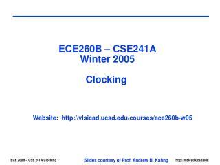 ECE260B � CSE241A Winter 2005 Clocking