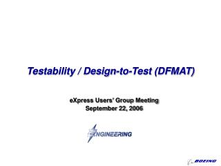 Testability / Design-to-Test (DFMAT)
