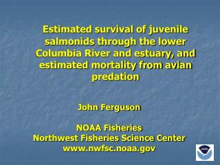 John Ferguson NOAA Fisheries Northwest Fisheries Science Center nwfsc.noaa